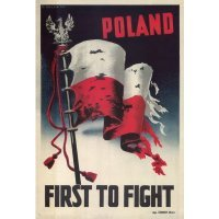 POLAND FIRST TO FIGHT - 51 x 75 cm